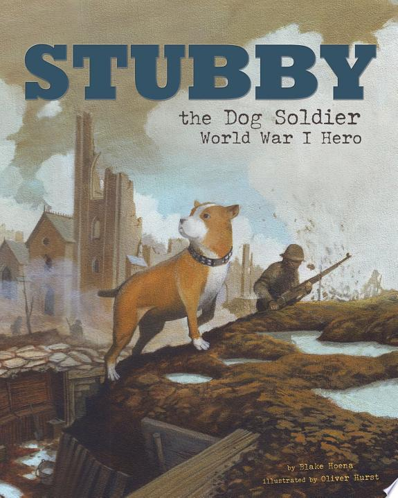 Stubby the Dog Soldier: World War I Her