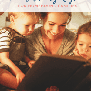 Peaceful Daily Rhythm for Homebound Families