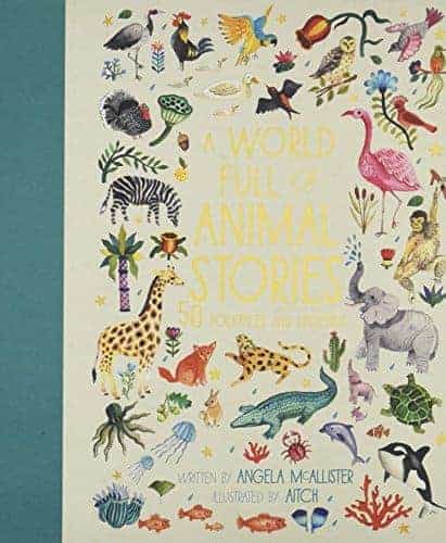 A World Full of Animal Stories: 50 Favorite Animal Folk Tales, Myths, and Legends