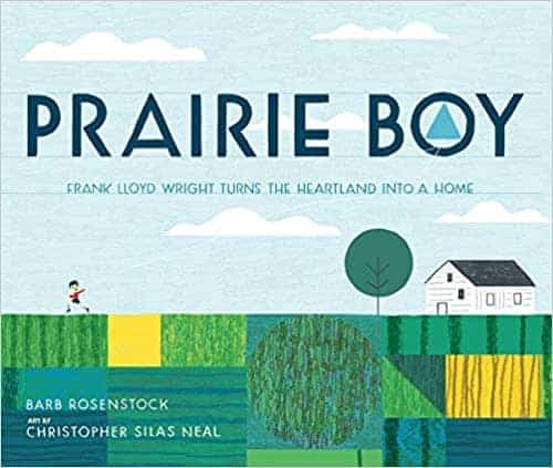 Prairie Boy: Frank Lloyd Wright Turns the Heartland into a Home