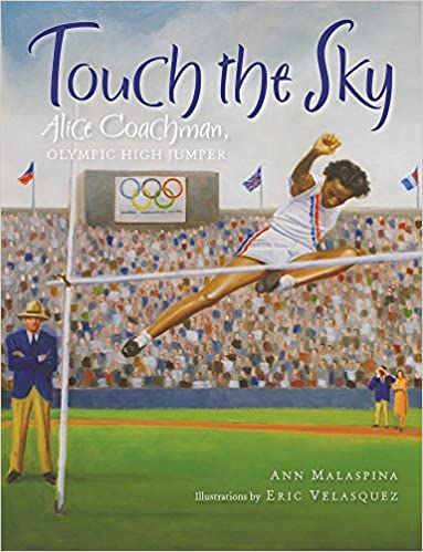 Touch the Sky: Alice Coachman, Olympic High Jumper: