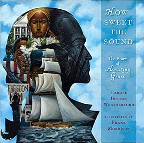 How Sweet the Sound: The Story of Amazing Grace