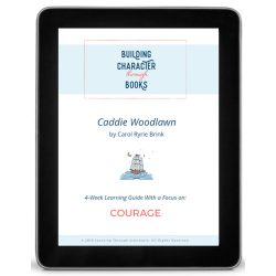 Building Character Through Books: Courage Guides - Caddie Woodlawn
