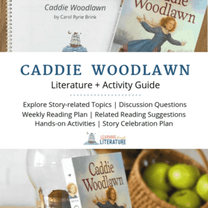 Building Character Through Books - Caddie Woodlawn Guide