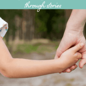 How to Reach Your Child's Heart Through Stories!