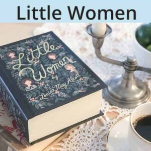 Valuable Life Lessons to Learn from Little Women