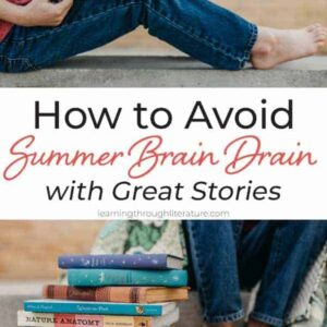 """Learn how to avoid Summer Brain Drain with Great Stories - even if your children learned from uninspiring textbooks all year long. Connecting that information to great stories will help them create emotional connections to what they might otherwise """"brain dump"""" over the summer.#summerreadingforkids #avoidsummerbraindrain #summeractivitiesforkids #stopbraindrain"""