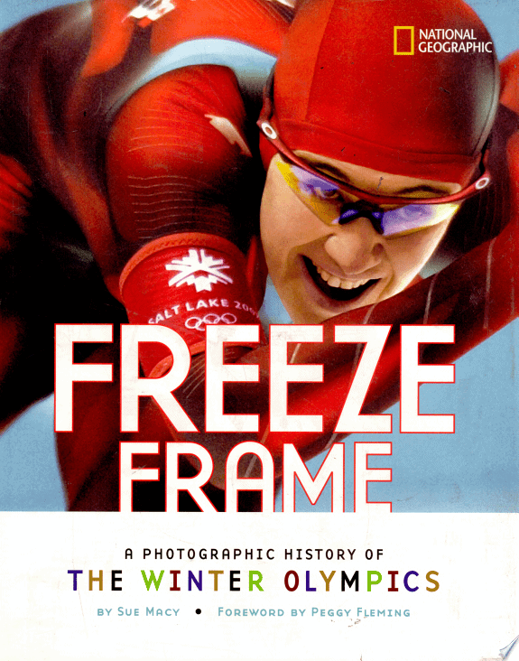 Freeze Frame: : A Photographic History of the Winter Olympics